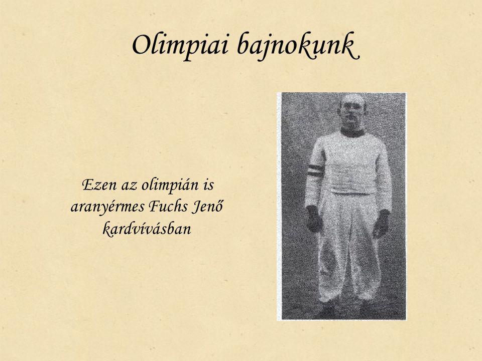 Ezen az olimpián is aranyérmes Fuchs Jenő kardvívásban