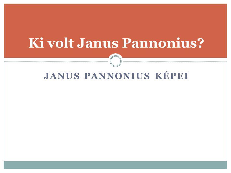 Ki volt Janus Pannonius