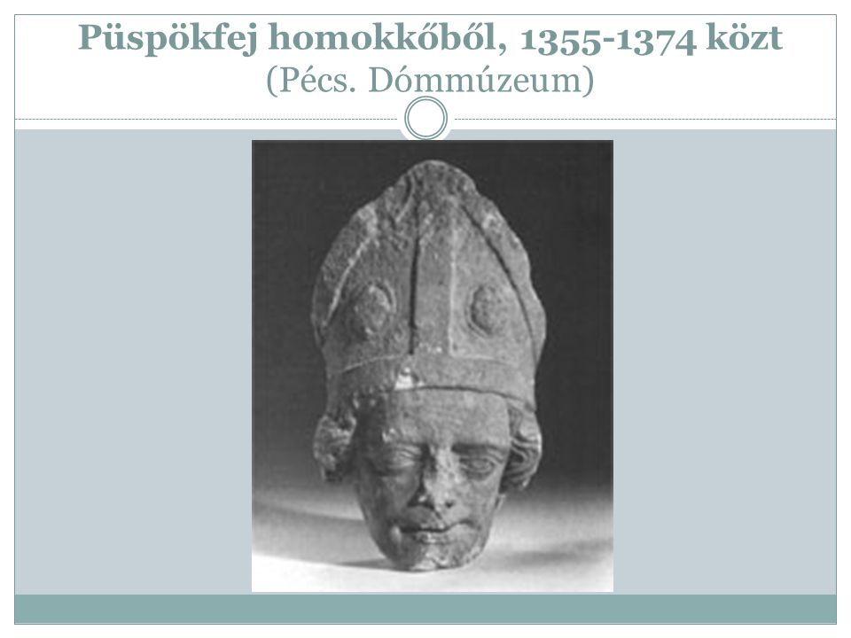 Püspökfej homokkőből, 1355-1374 közt (Pécs. Dómmúzeum)