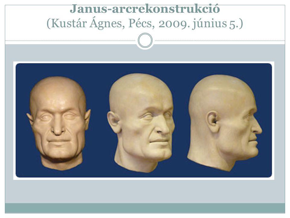 Janus-arcrekonstrukció (Kustár Ágnes, Pécs, 2009. június 5.)