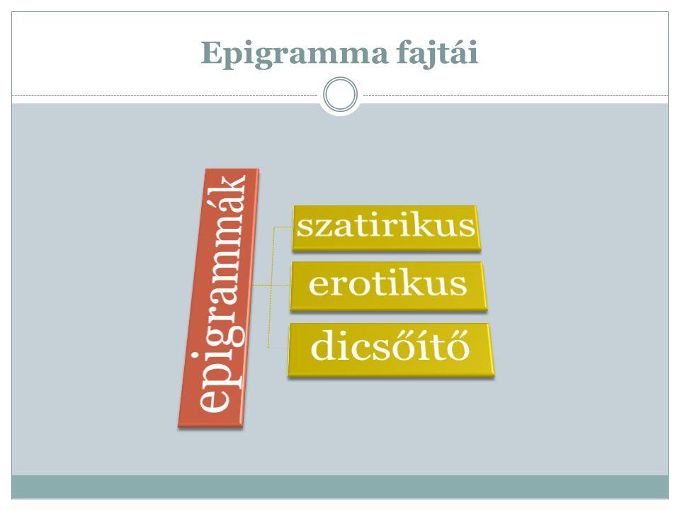Epigramma fajtái epigrammák szatirikus erotikus dicsőítő