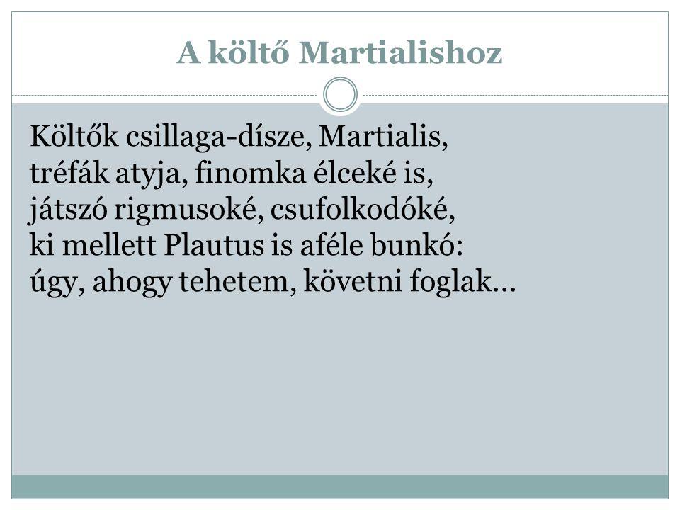 A költő Martialishoz