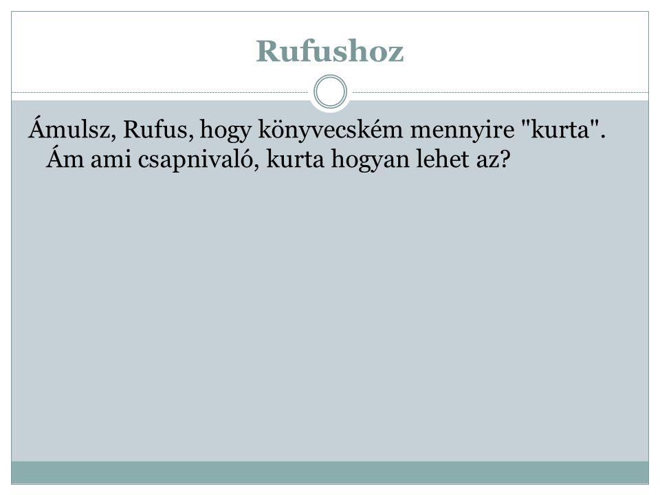 Rufushoz Ámulsz, Rufus, hogy könyvecském mennyire kurta .