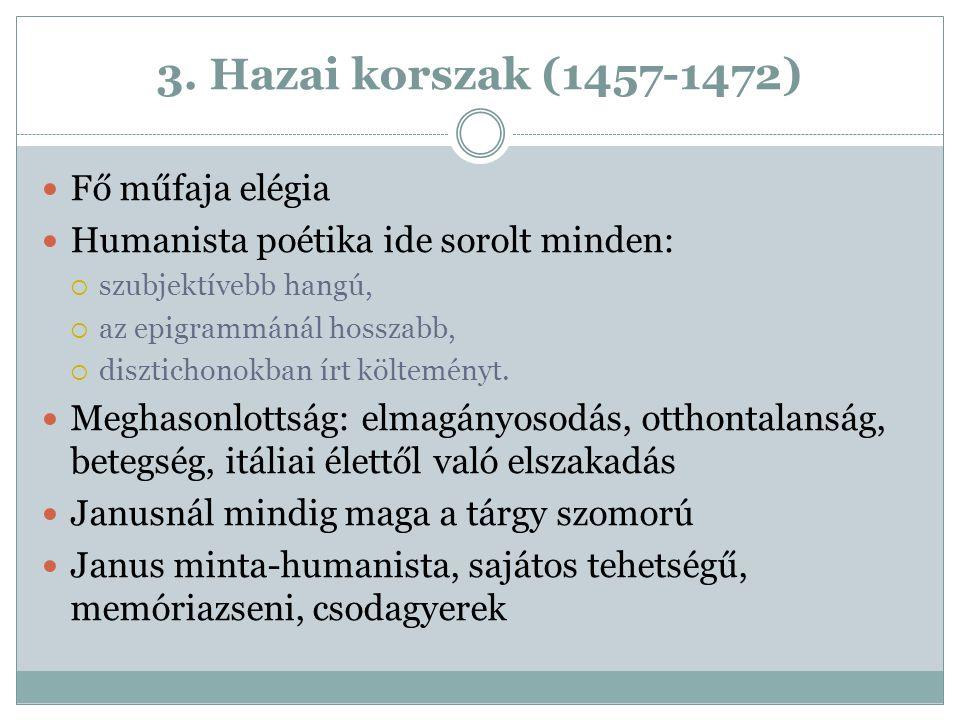 3. Hazai korszak (1457-1472) Fő műfaja elégia