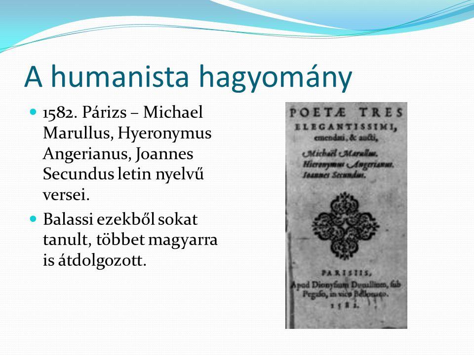 A humanista hagyomány 1582. Párizs – Michael Marullus, Hyeronymus Angerianus, Joannes Secundus letin nyelvű versei.