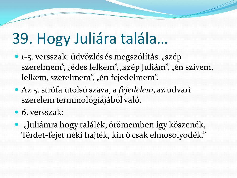 39. Hogy Juliára talála…