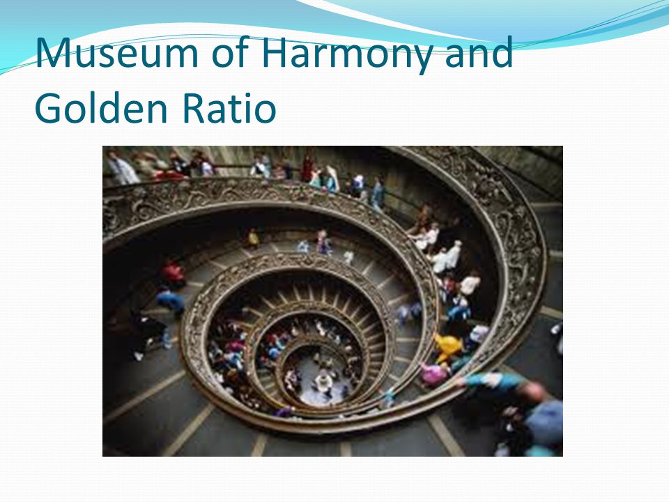 Museum of Harmony and Golden Ratio