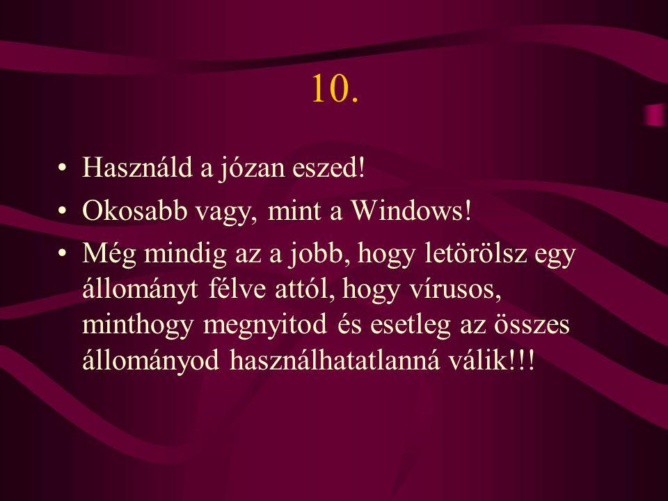 10. Használd a józan eszed! Okosabb vagy, mint a Windows!
