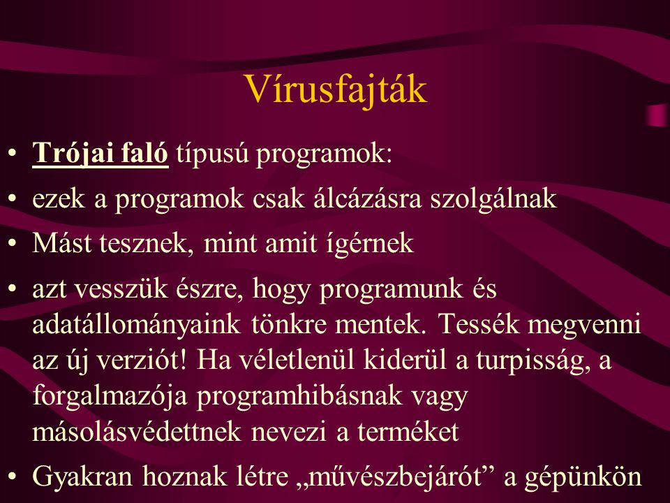 Vírusfajták Trójai faló típusú programok: