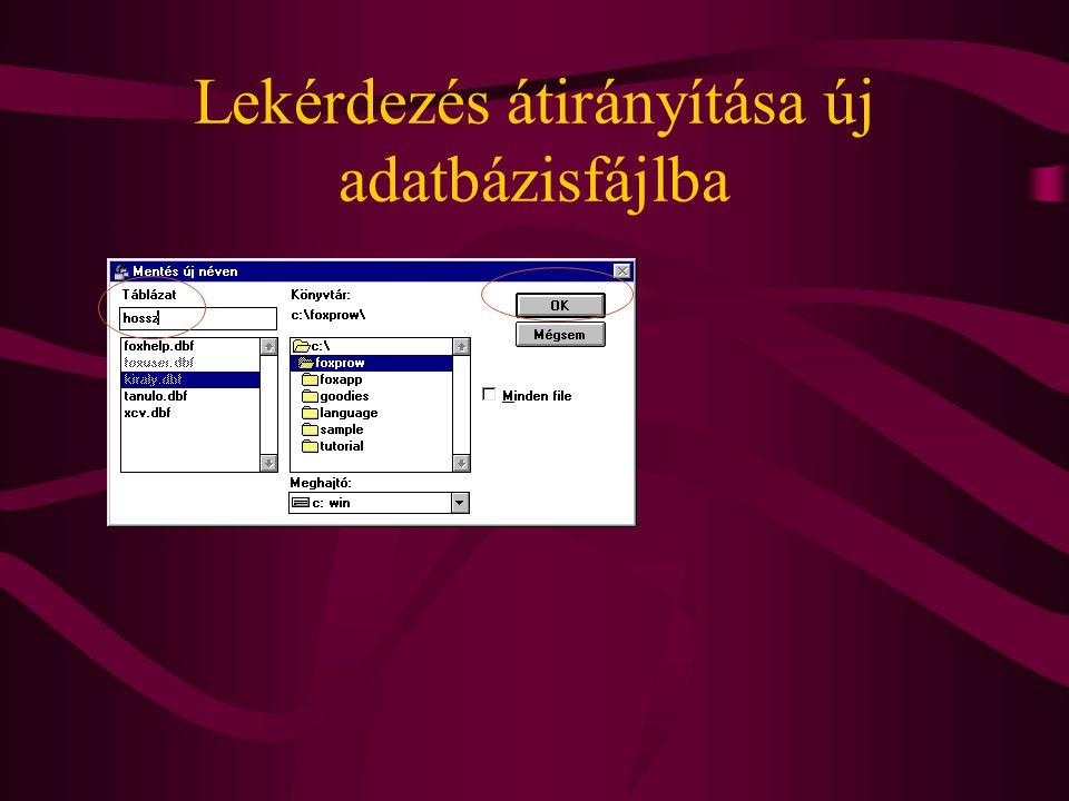 Lekérdezés átirányítása új adatbázisfájlba