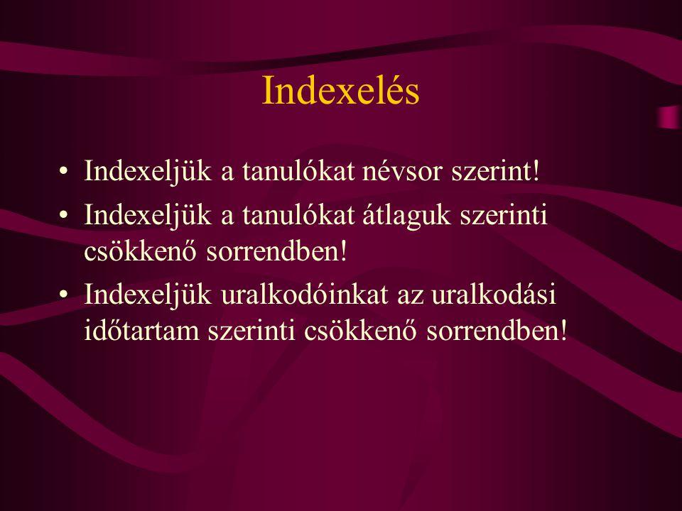Indexelés Indexeljük a tanulókat névsor szerint!