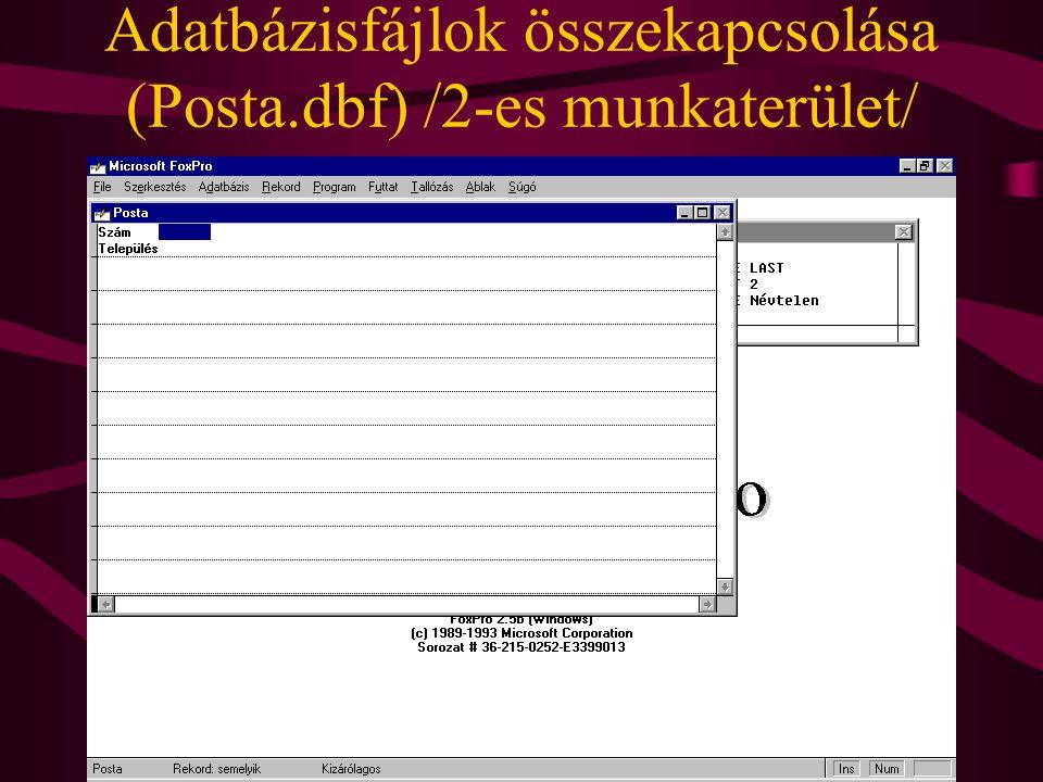 Adatbázisfájlok összekapcsolása (Posta.dbf) /2-es munkaterület/