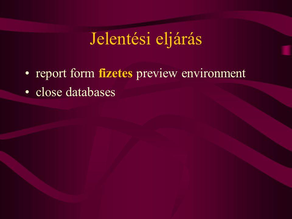 Jelentési eljárás report form fizetes preview environment