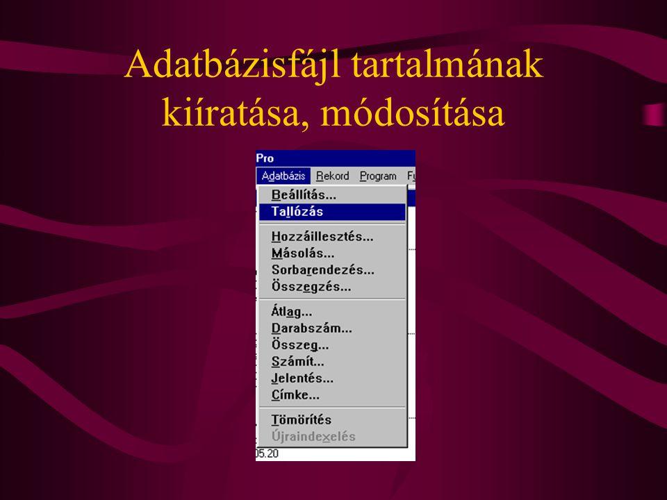 Adatbázisfájl tartalmának kiíratása, módosítása