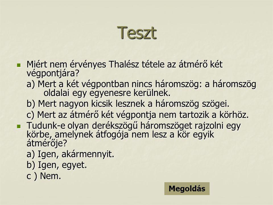 Teszt Miért nem érvényes Thalész tétele az átmérő két végpontjára
