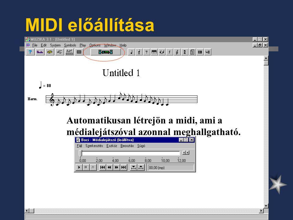 MIDI előállítása Automatikusan létrejön a midi, ami a médialejátszóval azonnal meghallgatható.
