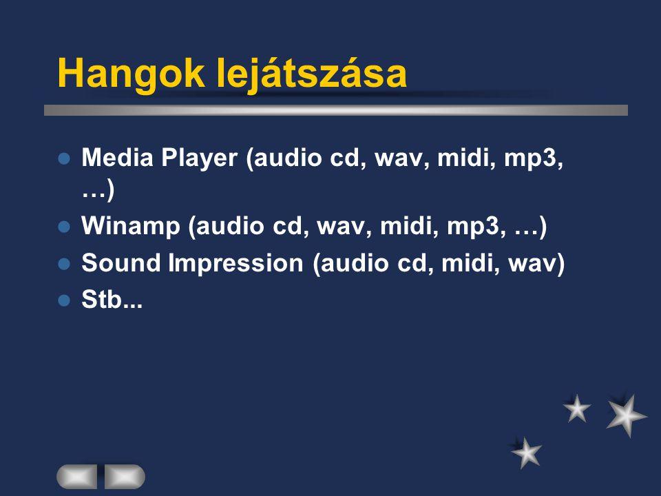 Hangok lejátszása Media Player (audio cd, wav, midi, mp3, …)