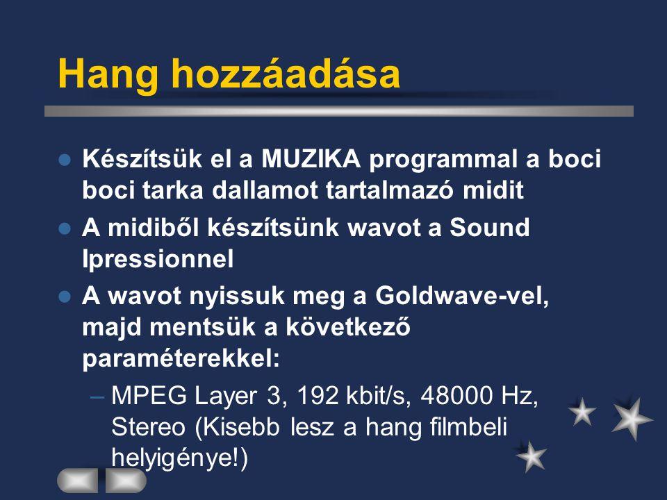 Hang hozzáadása Készítsük el a MUZIKA programmal a boci boci tarka dallamot tartalmazó midit. A midiből készítsünk wavot a Sound Ipressionnel.