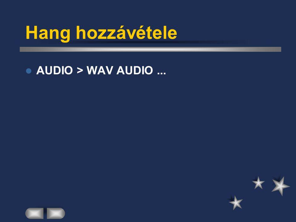 Hang hozzávétele AUDIO > WAV AUDIO ...