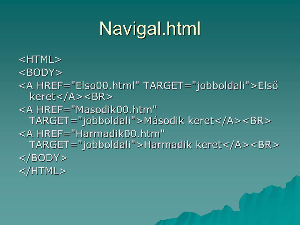 Navigal.html <HTML> <BODY>