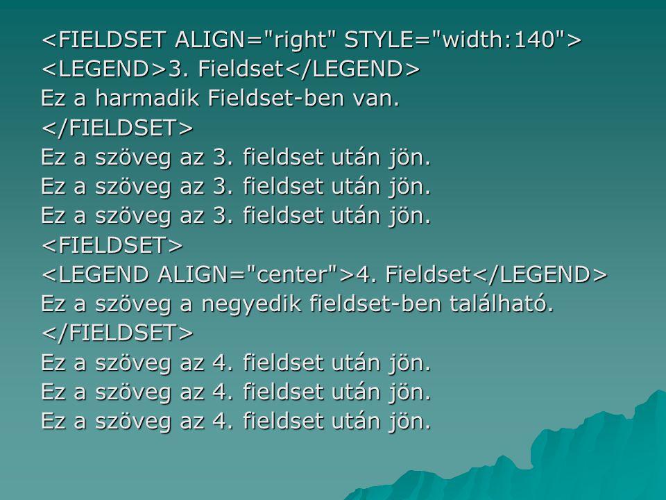 <FIELDSET ALIGN= right STYLE= width:140 >