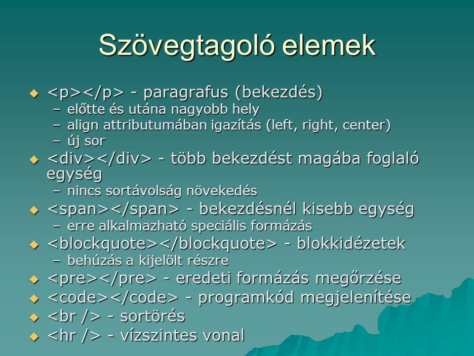 Szövegtagoló elemek <p></p> - paragrafus (bekezdés)