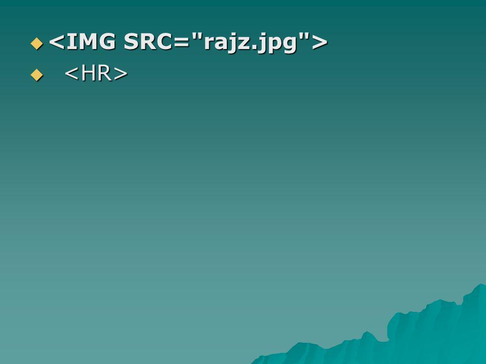 <IMG SRC= rajz.jpg >