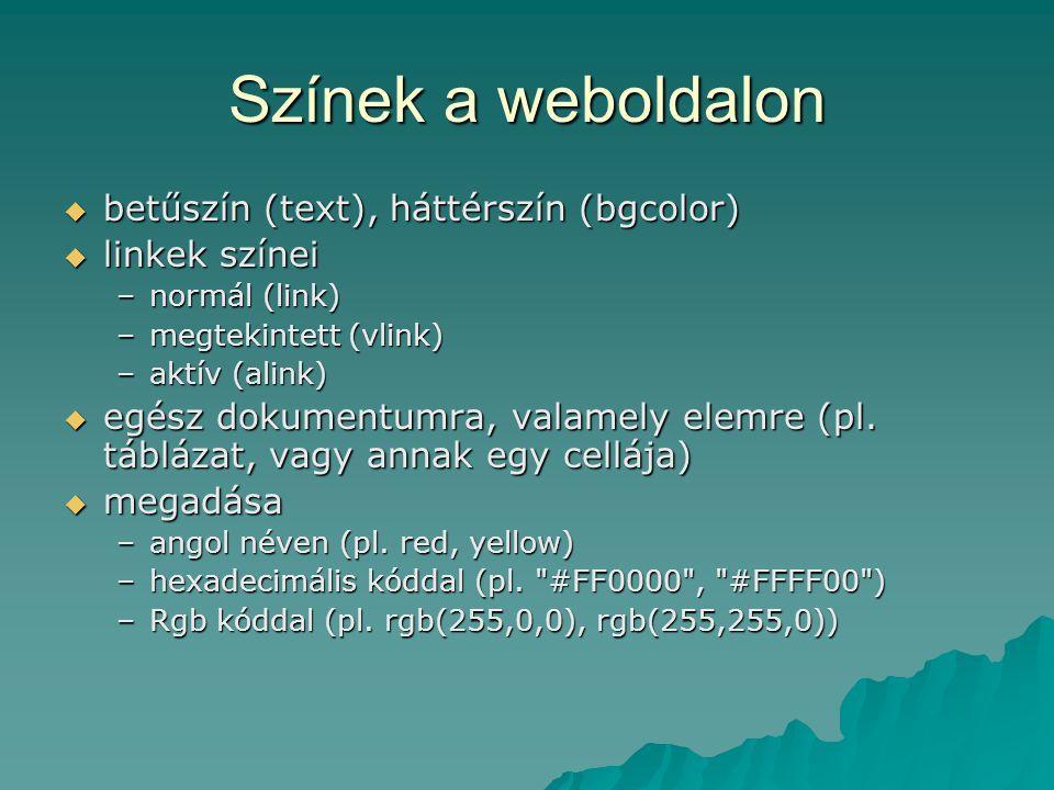 Színek a weboldalon betűszín (text), háttérszín (bgcolor)