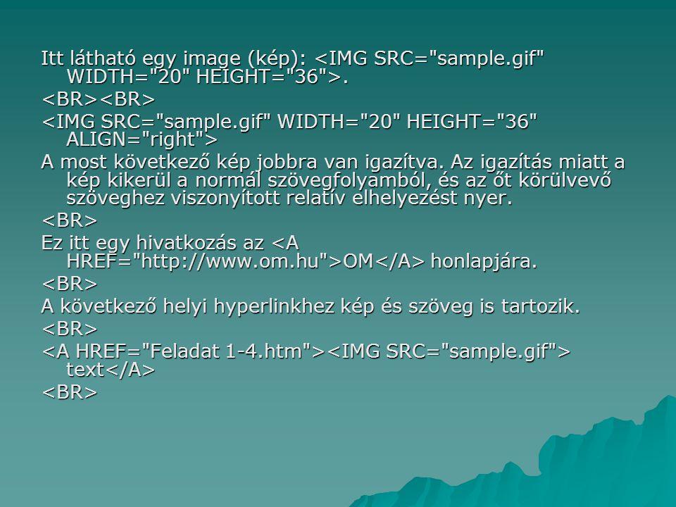 Itt látható egy image (kép): <IMG SRC= sample