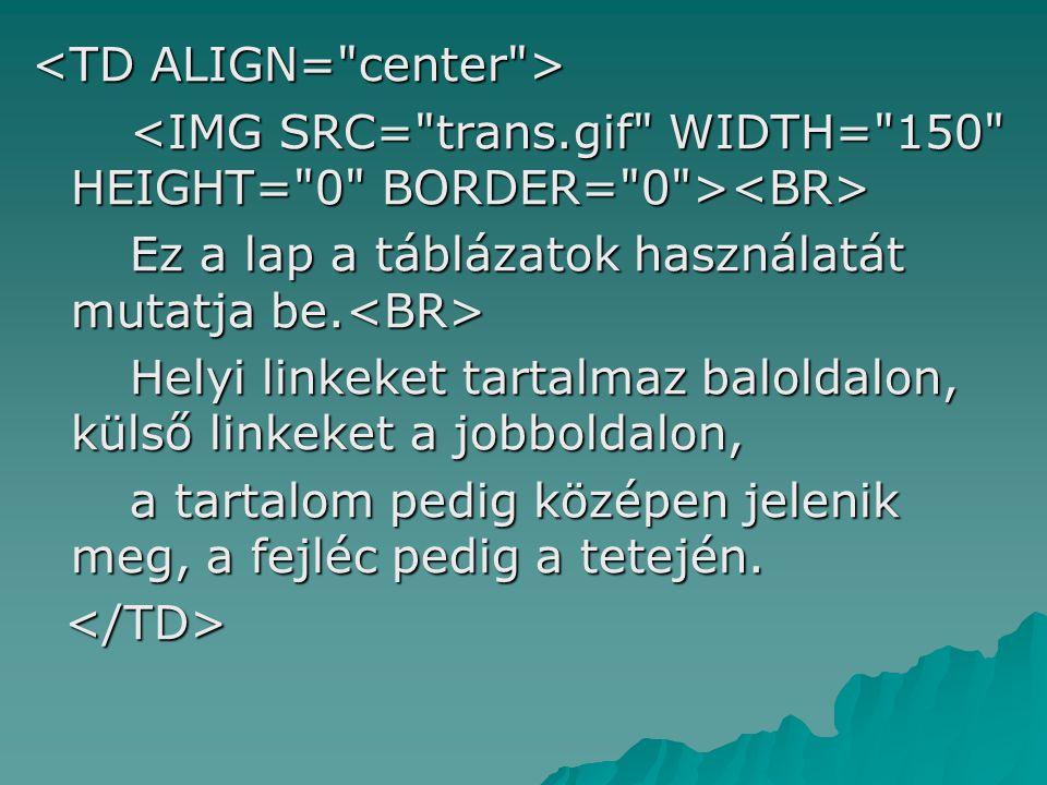 <TD ALIGN= center >