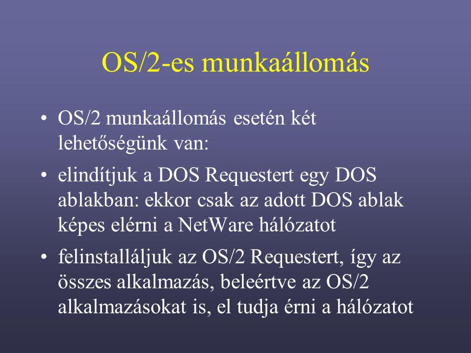 OS/2-es munkaállomás OS/2 munkaállomás esetén két lehetőségünk van: