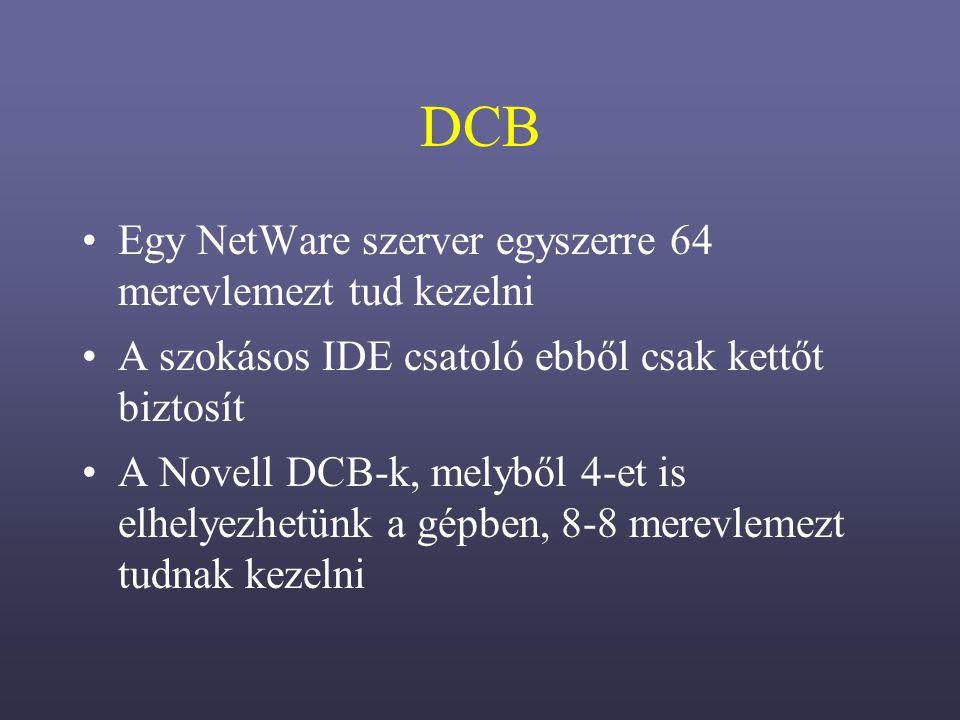 DCB Egy NetWare szerver egyszerre 64 merevlemezt tud kezelni