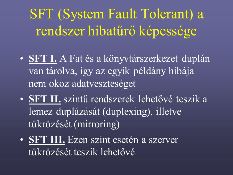 SFT (System Fault Tolerant) a rendszer hibatűrő képessége