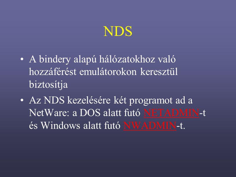 NDS A bindery alapú hálózatokhoz való hozzáférést emulátorokon keresztül biztosítja.