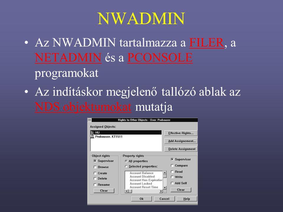 NWADMIN Az NWADMIN tartalmazza a FILER, a NETADMIN és a PCONSOLE programokat.