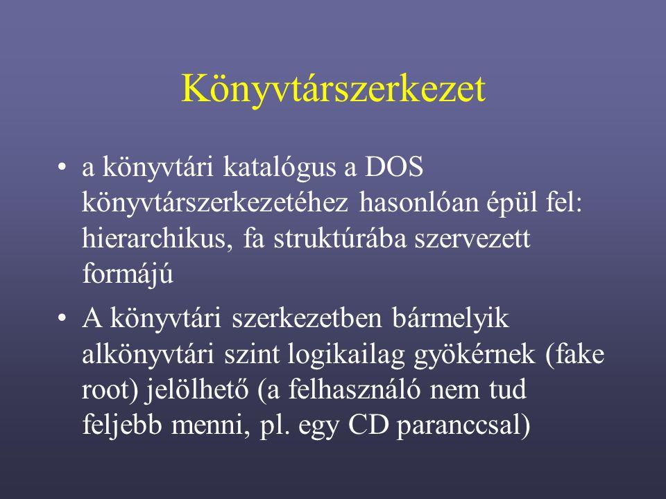 Könyvtárszerkezet a könyvtári katalógus a DOS könyvtárszerkezetéhez hasonlóan épül fel: hierarchikus, fa struktúrába szervezett formájú.