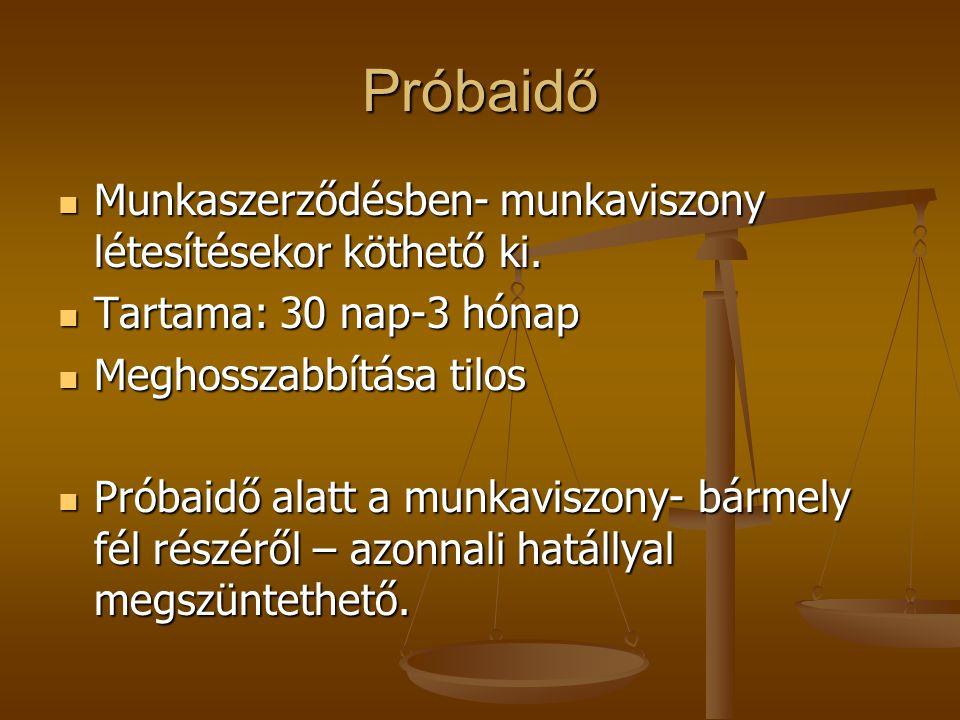 Próbaidő Munkaszerződésben- munkaviszony létesítésekor köthető ki.