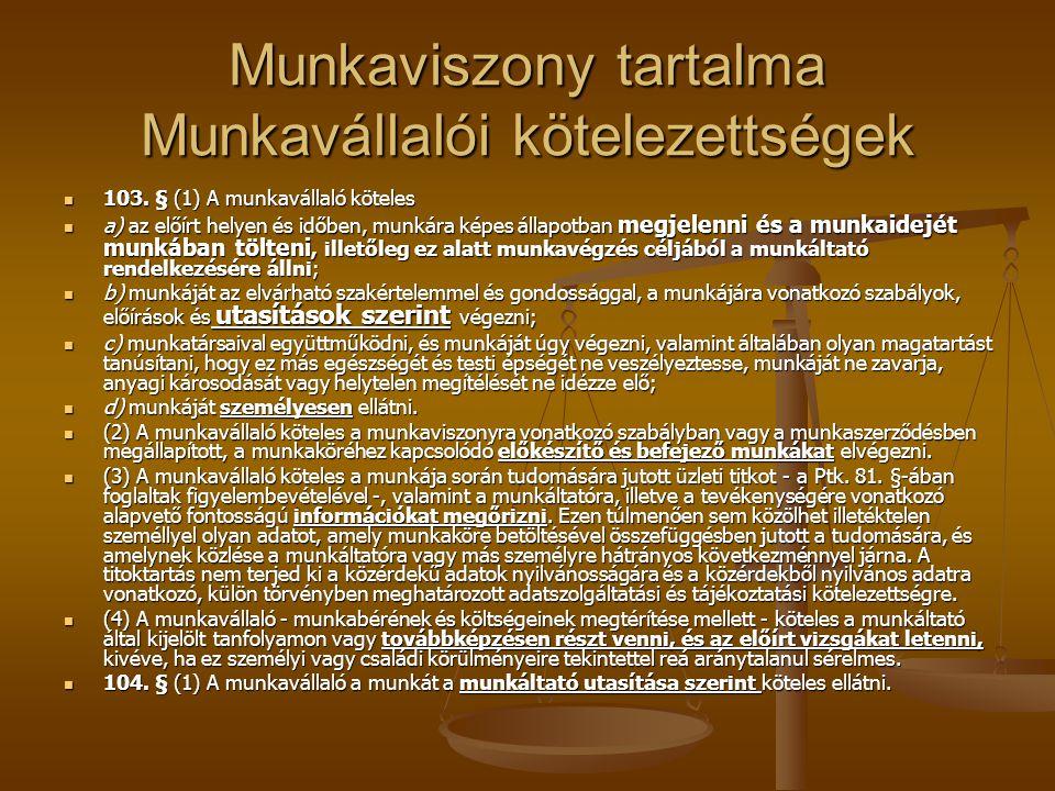 Munkaviszony tartalma Munkavállalói kötelezettségek