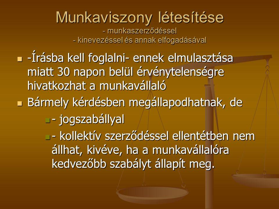 Munkaviszony létesítése - munkaszerződéssel - kinevezéssel és annak elfogadásával