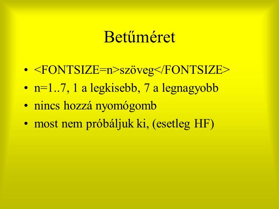 Betűméret <FONTSIZE=n>szöveg</FONTSIZE>