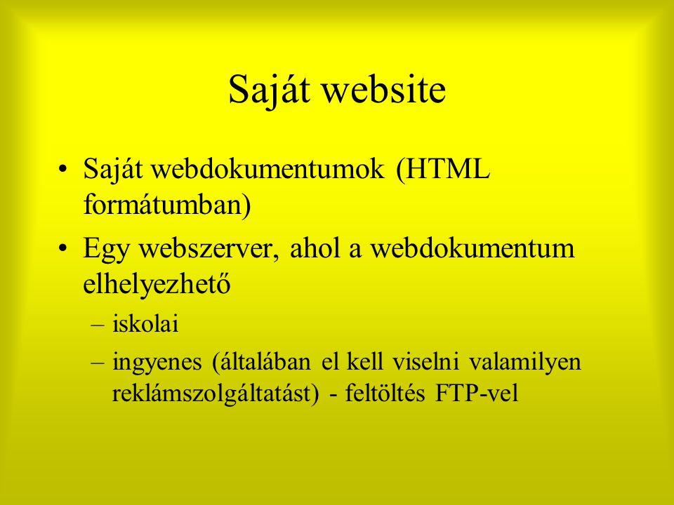 Saját website Saját webdokumentumok (HTML formátumban)