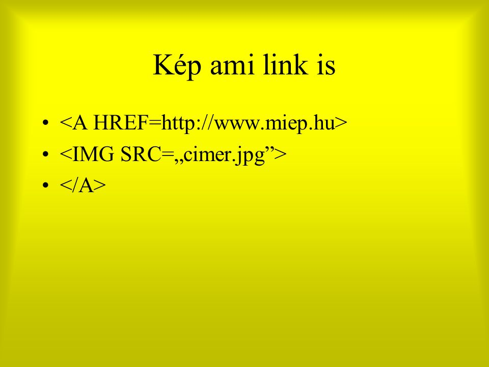 Kép ami link is <A HREF=http://www.miep.hu>