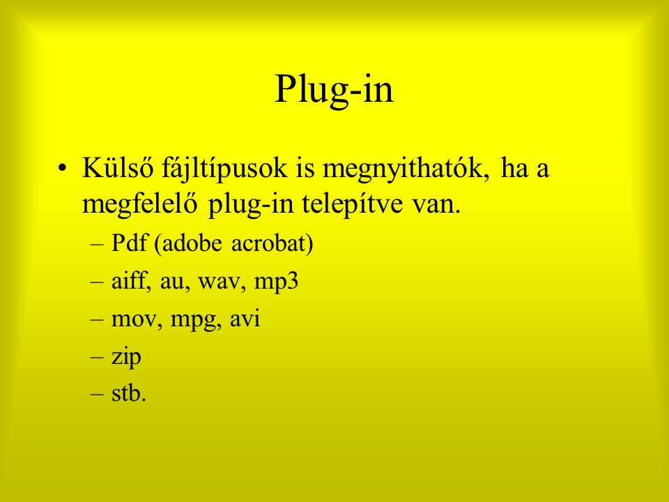 Plug-in Külső fájltípusok is megnyithatók, ha a megfelelő plug-in telepítve van. Pdf (adobe acrobat)
