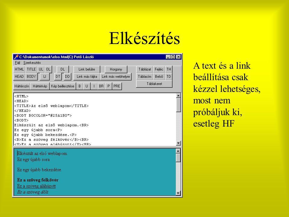 Elkészítés A text és a link beállítása csak kézzel lehetséges, most nem próbáljuk ki, esetleg HF