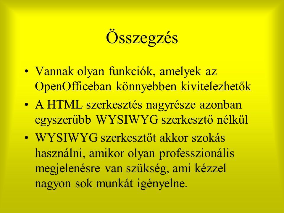 Összegzés Vannak olyan funkciók, amelyek az OpenOfficeban könnyebben kivitelezhetők.