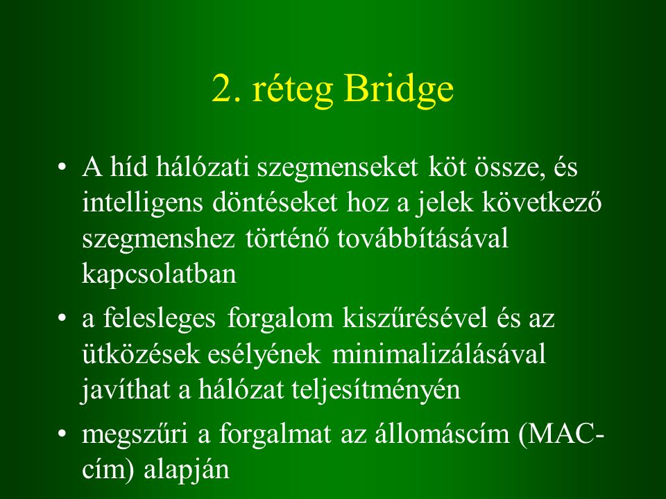 2. réteg Bridge