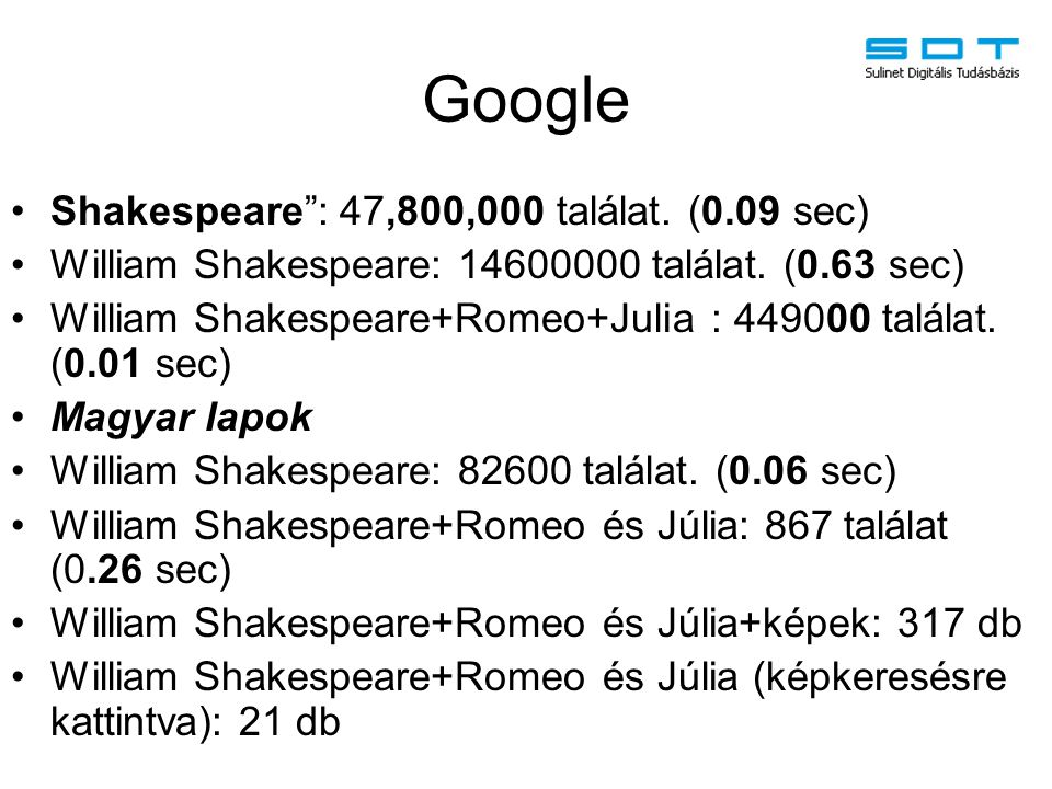 Google Shakespeare : 47,800,000 találat. (0.09 sec)