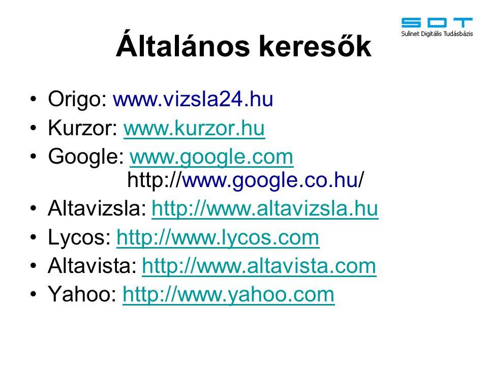 Általános keresők Origo: www.vizsla24.hu Kurzor: www.kurzor.hu