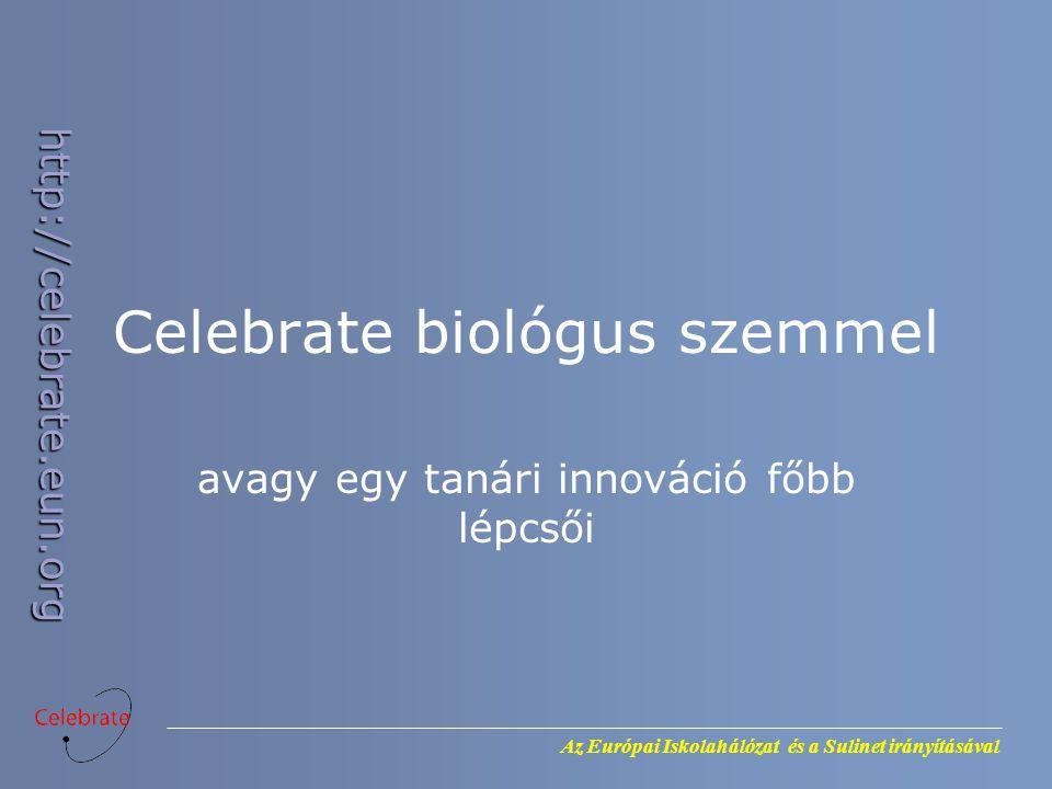Celebrate biológus szemmel