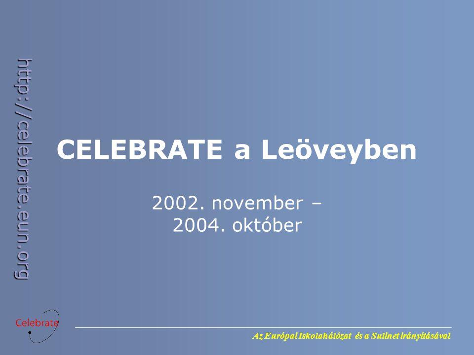 CELEBRATE a Leöveyben 2002. november – 2004. október